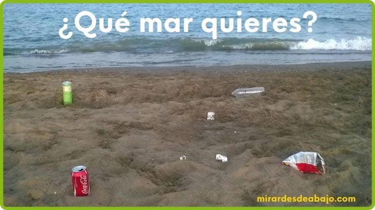 Imagen sobre qué mar quieres: ¿Limpio o contaminado?