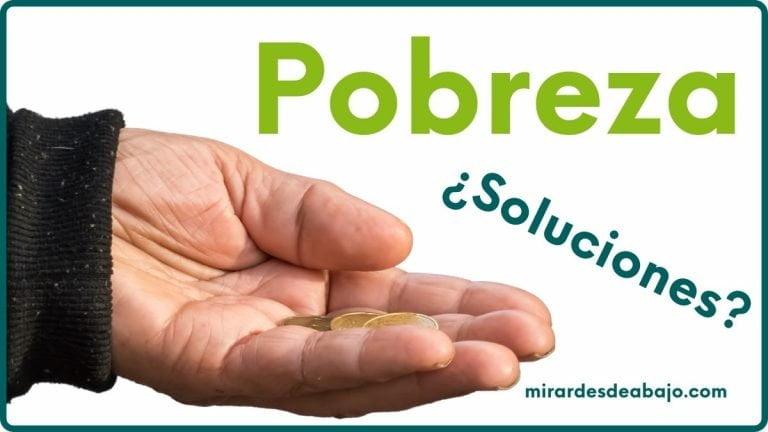 Foto con mano pidiendo y el texto Pobreza ¿soluciones?