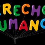 Los Derechos Humanos no son un lujo, ni un capricho.