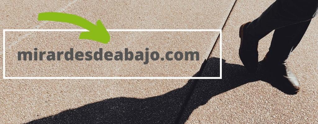 banner inicio mirardesdeabajo.com BLOG Mirar Desde Abajo