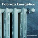 ¿Qué es la pobreza energética?