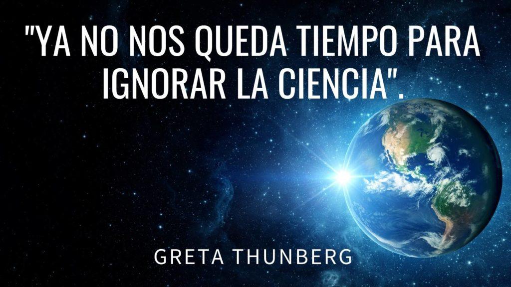 """Imagen: """"no nos queda tiempo para escuchar a la ciencia"""" Greta Thunberg"""