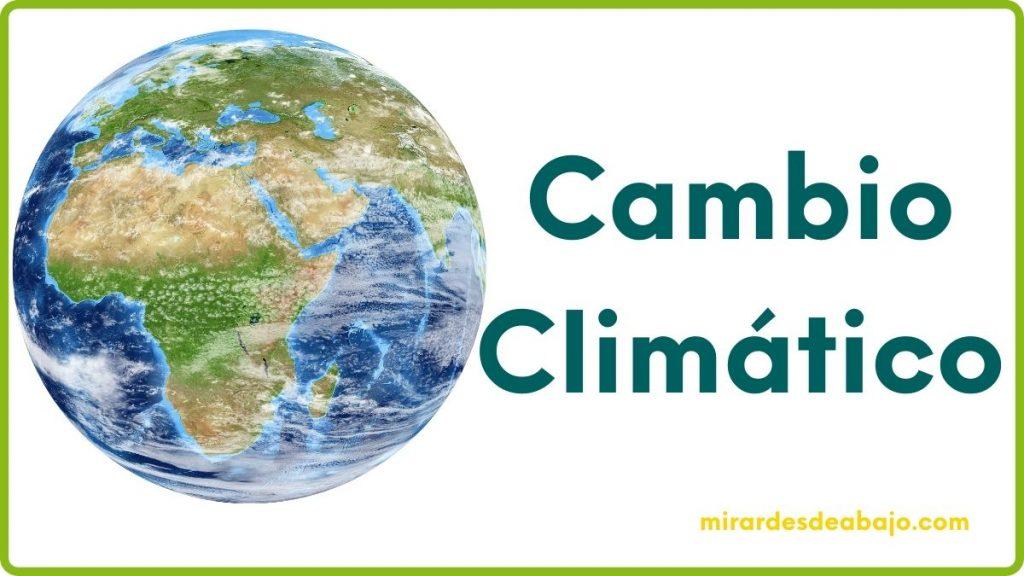 Imagen con el planeta Tierra y las palabras Cambio Climático